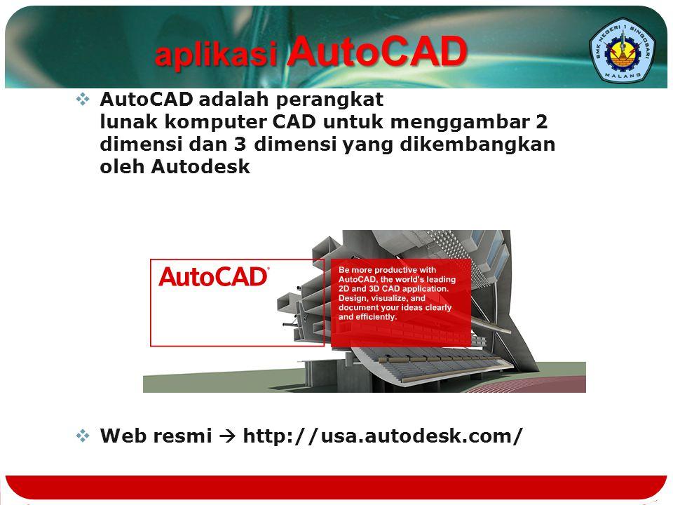  AutoCAD adalah perangkat lunak komputer CAD untuk menggambar 2 dimensi dan 3 dimensi yang dikembangkan oleh Autodesk  Web resmi  http://usa.autode