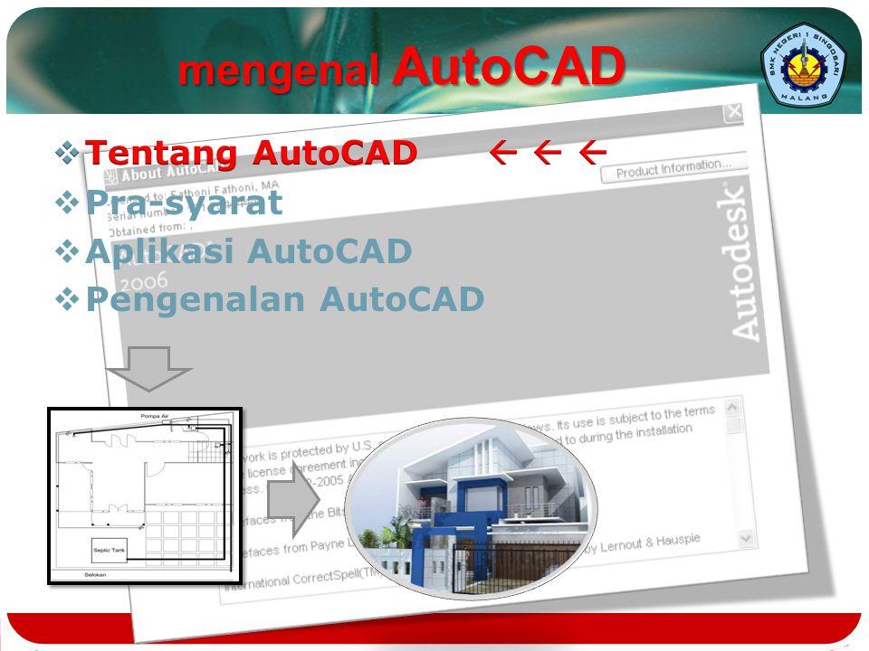  Membuka File [File]  [Open]  pilih jenis fle yang ingin dibuka pengenalan AutoCAD