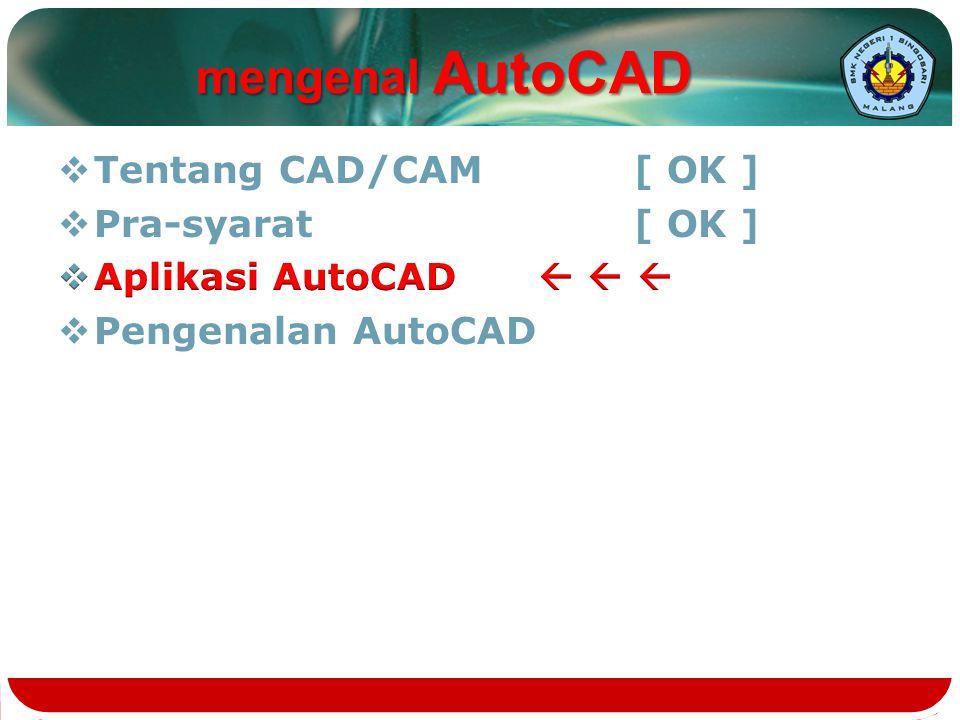  AutoCAD adalah perangkat lunak komputer CAD untuk menggambar 2 dimensi dan 3 dimensi yang dikembangkan oleh Autodesk  Web resmi  http://usa.autodesk.com/ aplikasi AutoCAD