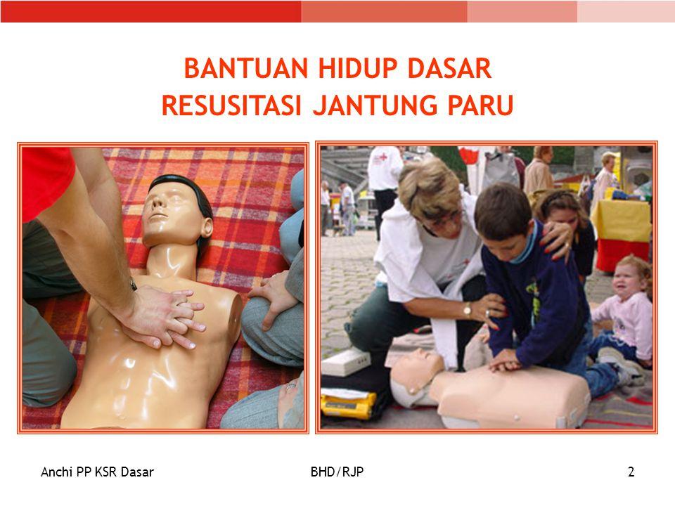 Anchi PP KSR DasarBHD/RJP13 Bantuan Hidup Dasar Airway Control Breathing Support Circulatory Support