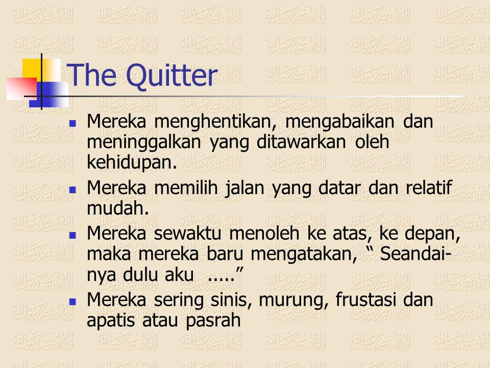 Tipe Manusia menurut AQ  The Quitter  The Camper  The Climber