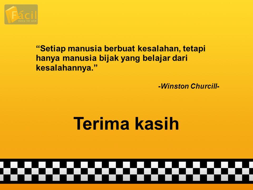 """Terima kasih """"Setiap manusia berbuat kesalahan, tetapi hanya manusia bijak yang belajar dari kesalahannya."""" -Winston Churcill-"""