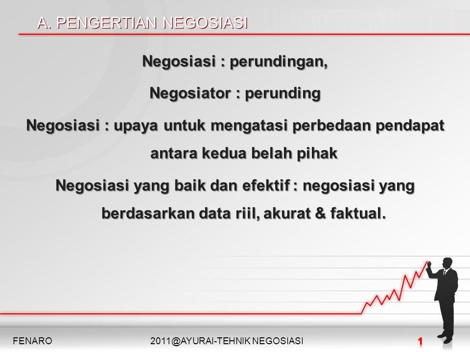 Lanjutan Seorang negosiator harus memiliki ilmu pengetahuan, keterampilan & intuitif dalam melakukan proses negosiasi.