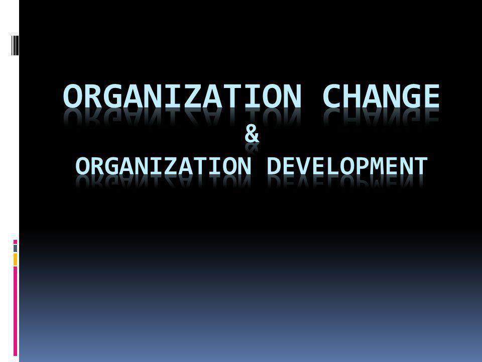 Disebut juga sebagai perubahanyang direncanakan (planned change) Planned change berkaitan dengan problem-problem yang di dalamnya mencakup : - penidentifikasian nilai-nilai, - kerja sama dan konflik, - pengawasan dan kepemimpian, - pemanfaatan SDM, - komunikasi dan - pengembangan manajemen Perubahan Organisasi