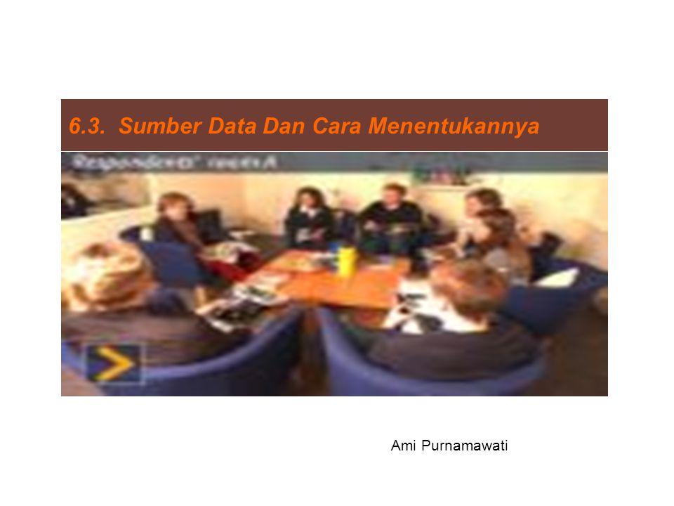 6.3. Sumber Data Dan Cara Menentukannya Ami Purnamawati