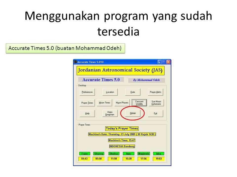 Menggunakan program yang sudah tersedia Accurate Times 5.0 (buatan Mohammad Odeh)