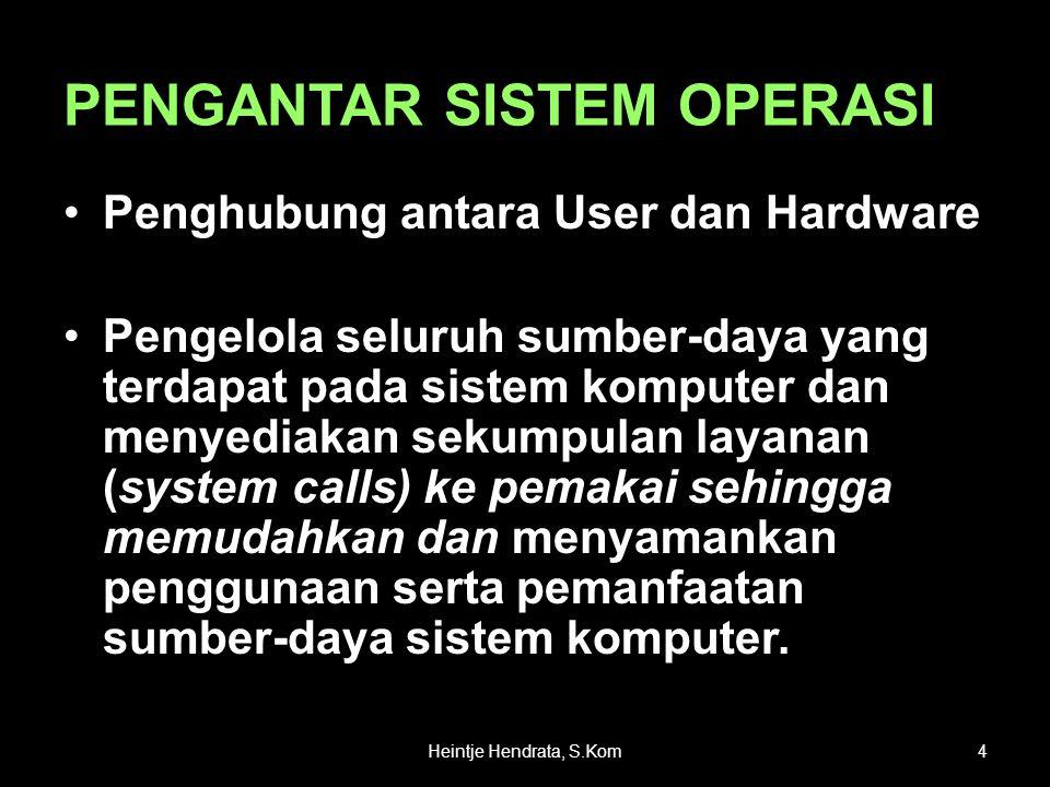 PENGANTAR SISTEM OPERASI •Penghubung antara User dan Hardware •Pengelola seluruh sumber-daya yang terdapat pada sistem komputer dan menyediakan sekump