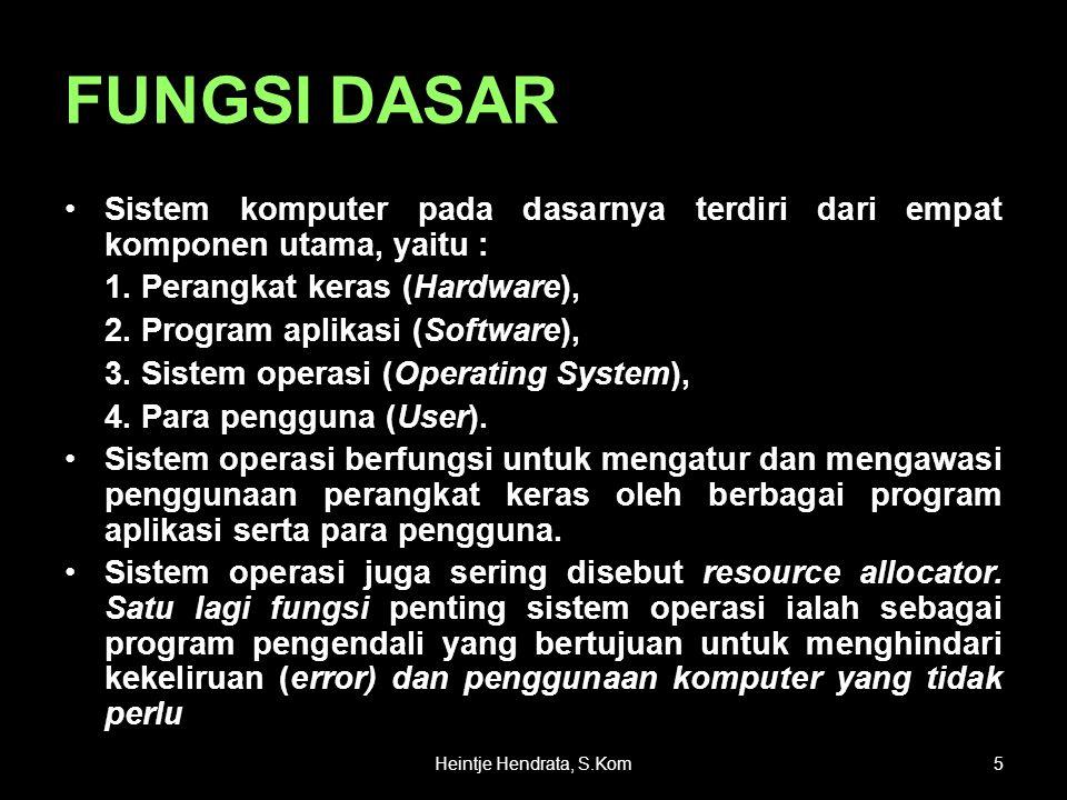 FUNGSI DASAR •Sistem komputer pada dasarnya terdiri dari empat komponen utama, yaitu : 1. Perangkat keras (Hardware), 2. Program aplikasi (Software),
