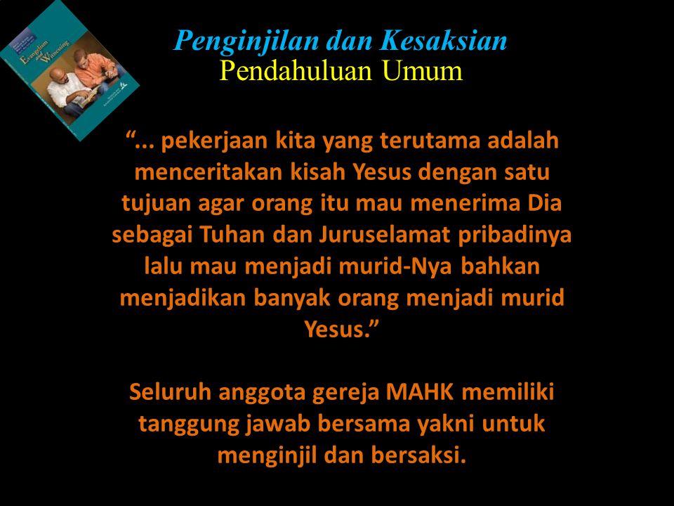 """""""... pekerjaan kita yang terutama adalah menceritakan kisah Yesus dengan satu tujuan agar orang itu mau menerima Dia sebagai Tuhan dan Juruselamat pri"""