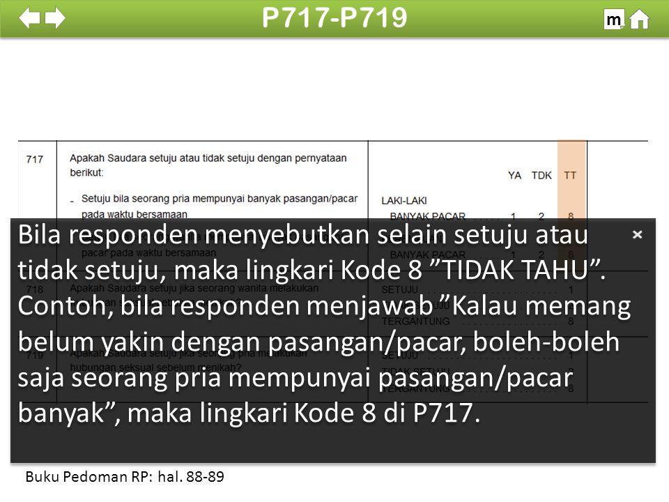 Bila responden menyebutkan selain setuju atau tidak setuju, maka lingkari Kode 8 TIDAK TAHU .