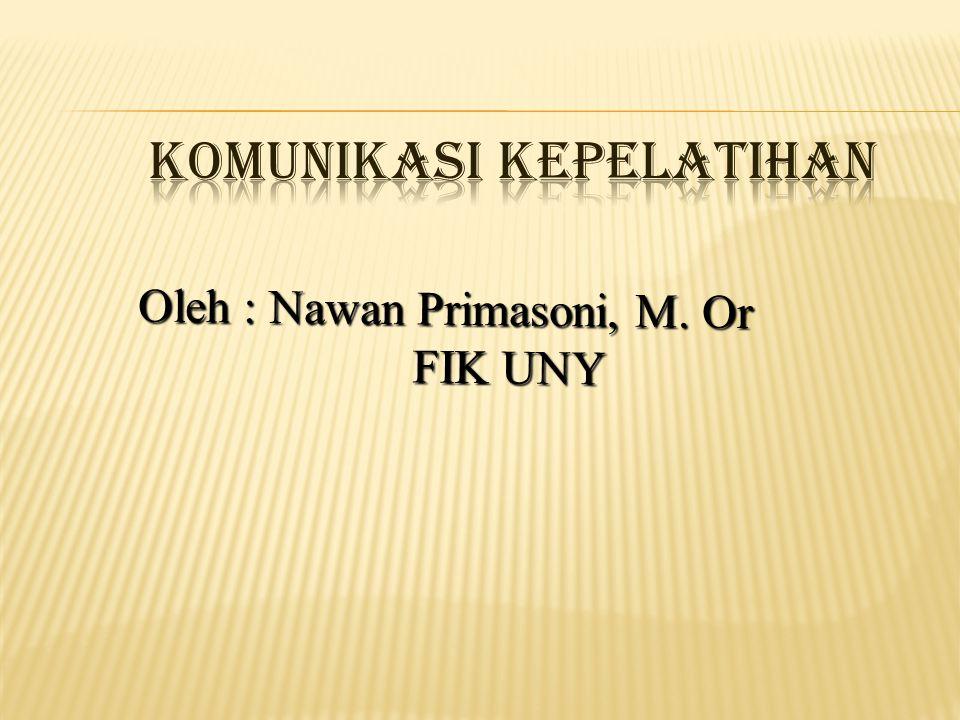Oleh : Nawan Primasoni, M. Or FIK UNY