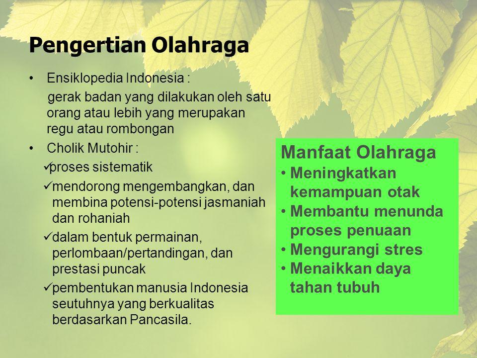 Pengertian Olahraga •Ensiklopedia Indonesia : gerak badan yang dilakukan oleh satu orang atau lebih yang merupakan regu atau rombongan •Cholik Mutohir