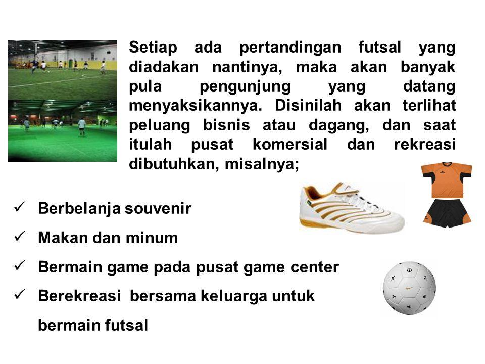 Setiap ada pertandingan futsal yang diadakan nantinya, maka akan banyak pula pengunjung yang datang menyaksikannya. Disinilah akan terlihat peluang bi