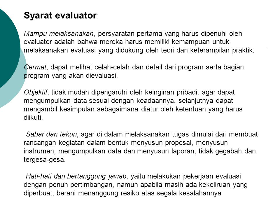 Syarat evaluator : Mampu melaksanakan, persyaratan pertama yang harus dipenuhi oleh evaluator adalah bahwa mereka harus memiliki kemampuan untuk melak