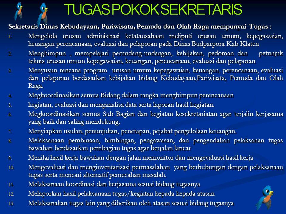 Sekretaris Dinas Kebudayaan, Pariwisata, Pemuda dan Olah Raga mempunyai Tugas : 1.