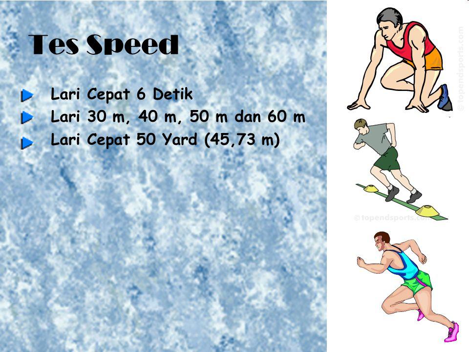 Tes Speed Lari Cepat 6 Detik Lari 30 m, 40 m, 50 m dan 60 m Lari Cepat 50 Yard (45,73 m)