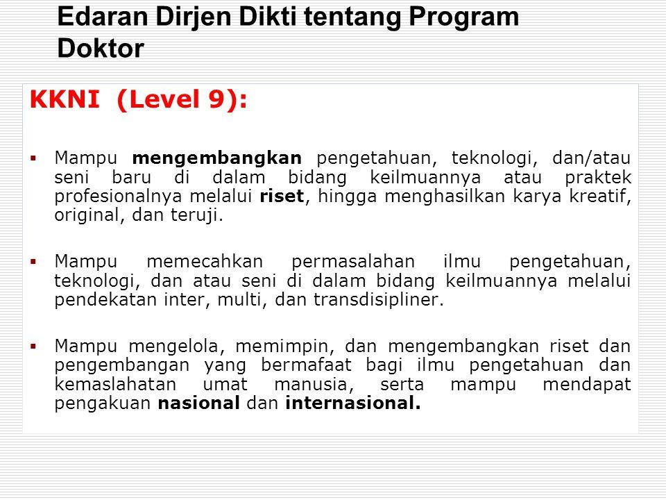 Edaran Dirjen Dikti tentang Program Doktor KKNI (Level 9):  Mampu mengembangkan pengetahuan, teknologi, dan/atau seni baru di dalam bidang keilmuanny