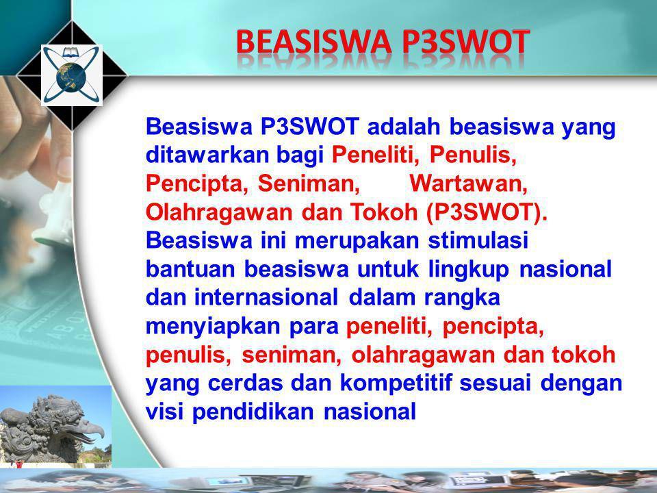 Beasiswa P3SWOT adalah beasiswa yang ditawarkan bagi Peneliti, Penulis, Pencipta, Seniman, Wartawan, Olahragawan dan Tokoh (P3SWOT). Beasiswa ini meru