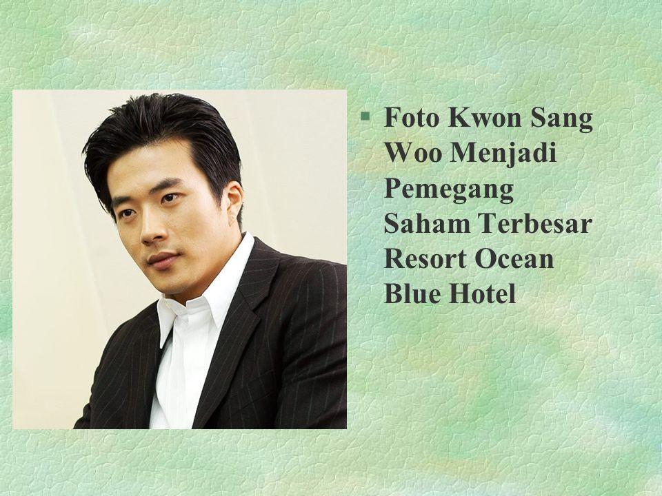 §Foto Kwon Sang Woo Menjadi Pemegang Saham Terbesar Resort Ocean Blue Hotel
