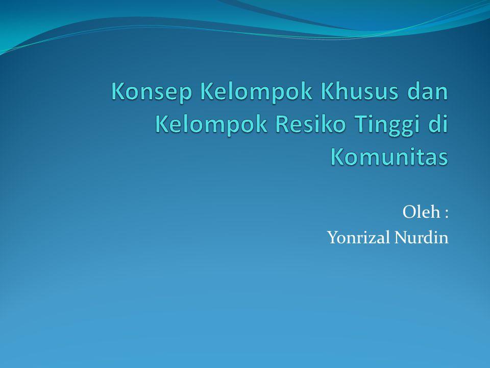 Oleh : Yonrizal Nurdin