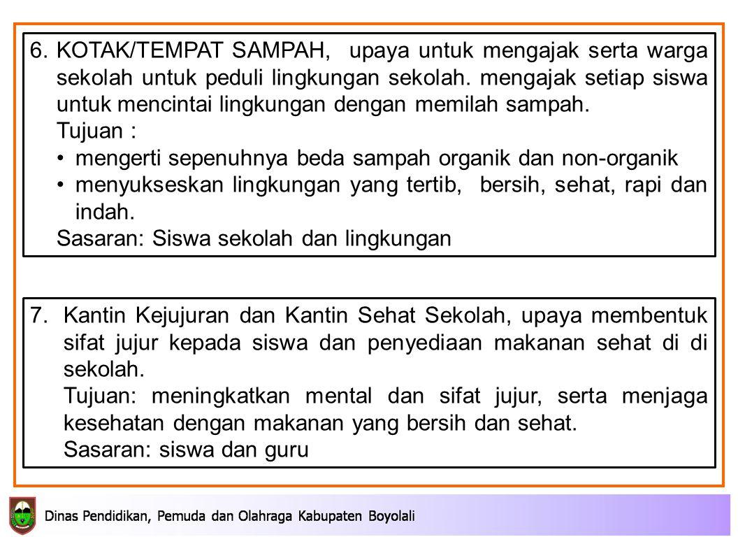 6.KOTAK/TEMPAT SAMPAH, upaya untuk mengajak serta warga sekolah untuk peduli lingkungan sekolah.
