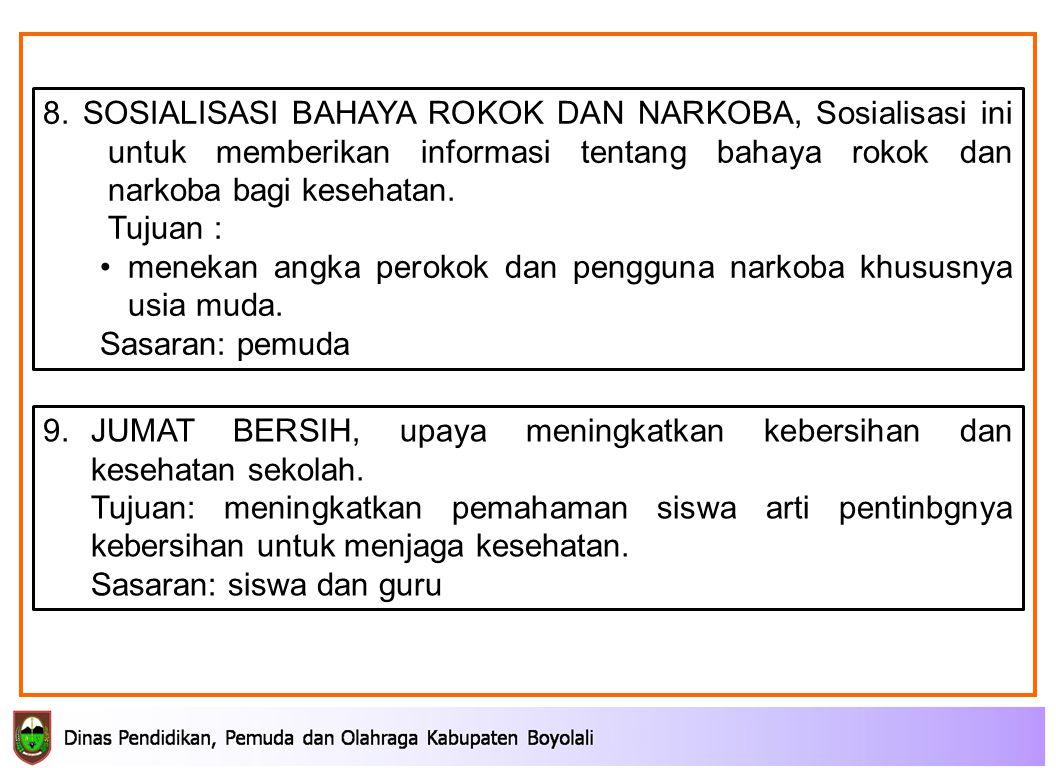 9.JUMAT BERSIH, upaya meningkatkan kebersihan dan kesehatan sekolah.