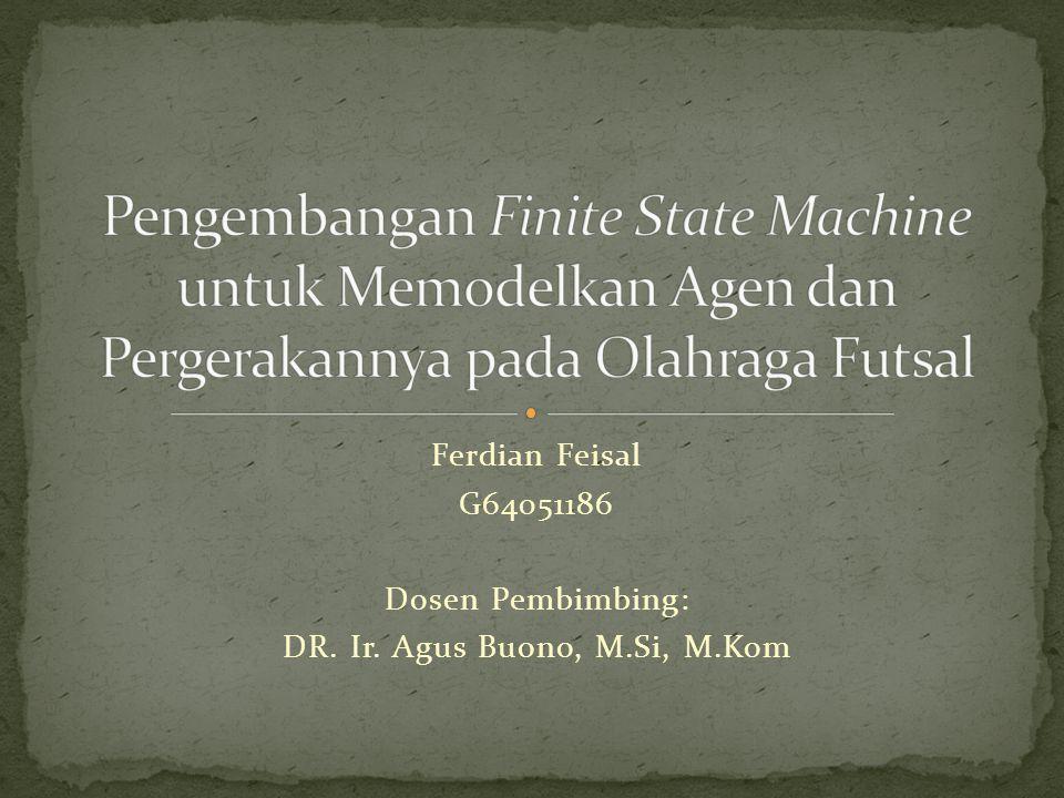 Ferdian Feisal G64051186 Dosen Pembimbing: DR. Ir. Agus Buono, M.Si, M.Kom