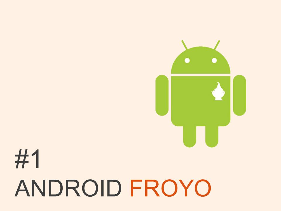 #1 ANDROID FROYO