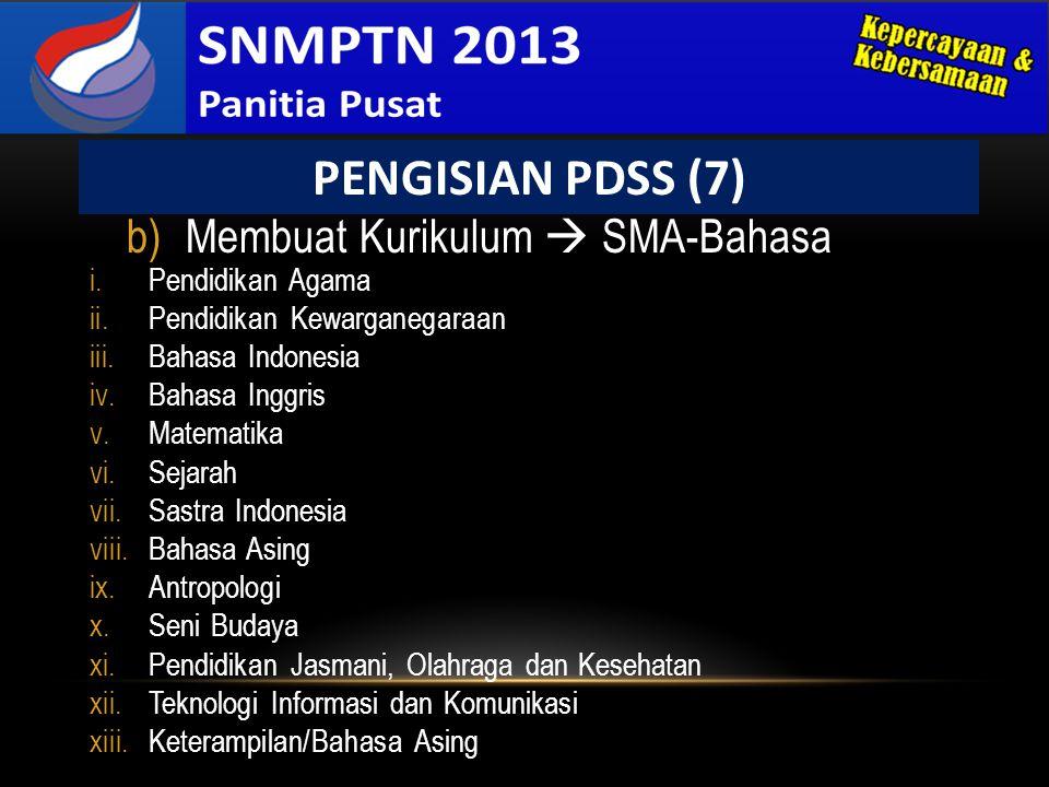 b)Membuat Kurikulum  SMA-Bahasa PENGISIAN PDSS (7) i.Pendidikan Agama ii.Pendidikan Kewarganegaraan iii.Bahasa Indonesia iv.Bahasa Inggris v.Matemati