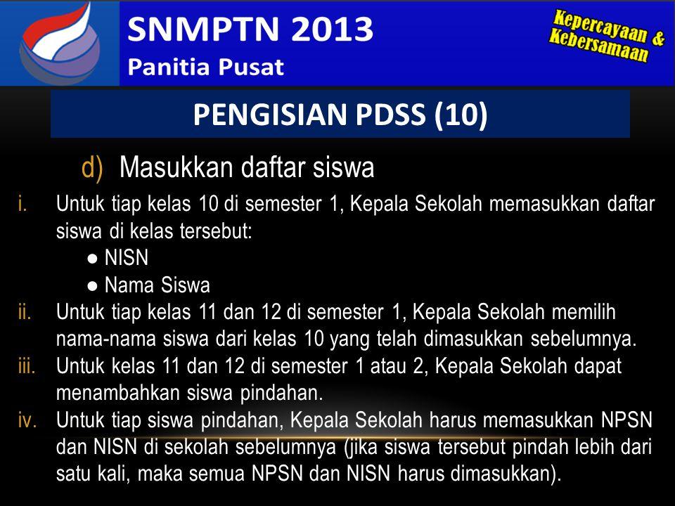 d)Masukkan daftar siswa i.Untuk tiap kelas 10 di semester 1, Kepala Sekolah memasukkan daftar siswa di kelas tersebut: ● NISN ● Nama Siswa ii.Untuk ti