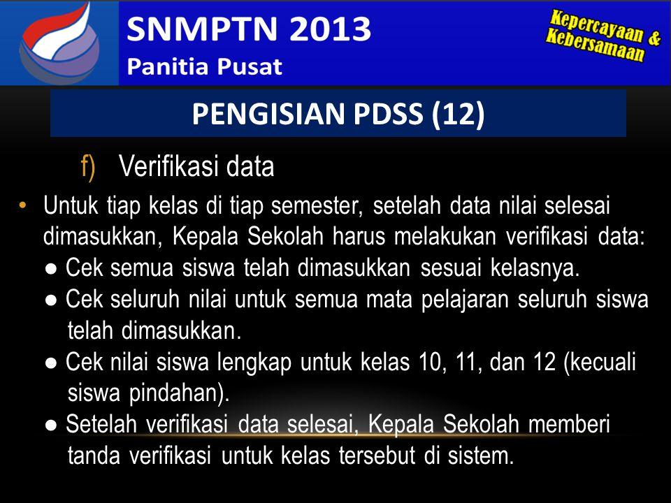 f)Verifikasi data • Untuk tiap kelas di tiap semester, setelah data nilai selesai dimasukkan, Kepala Sekolah harus melakukan verifikasi data: ● Cek se