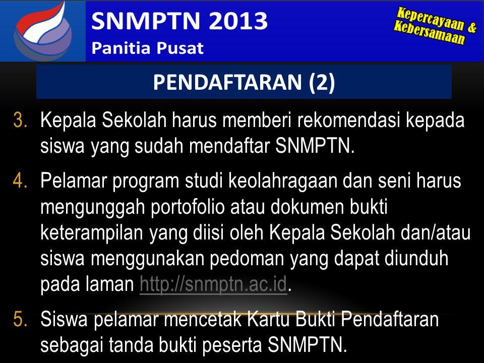 3.Kepala Sekolah harus memberi rekomendasi kepada siswa yang sudah mendaftar SNMPTN. 4.Pelamar program studi keolahragaan dan seni harus mengunggah po
