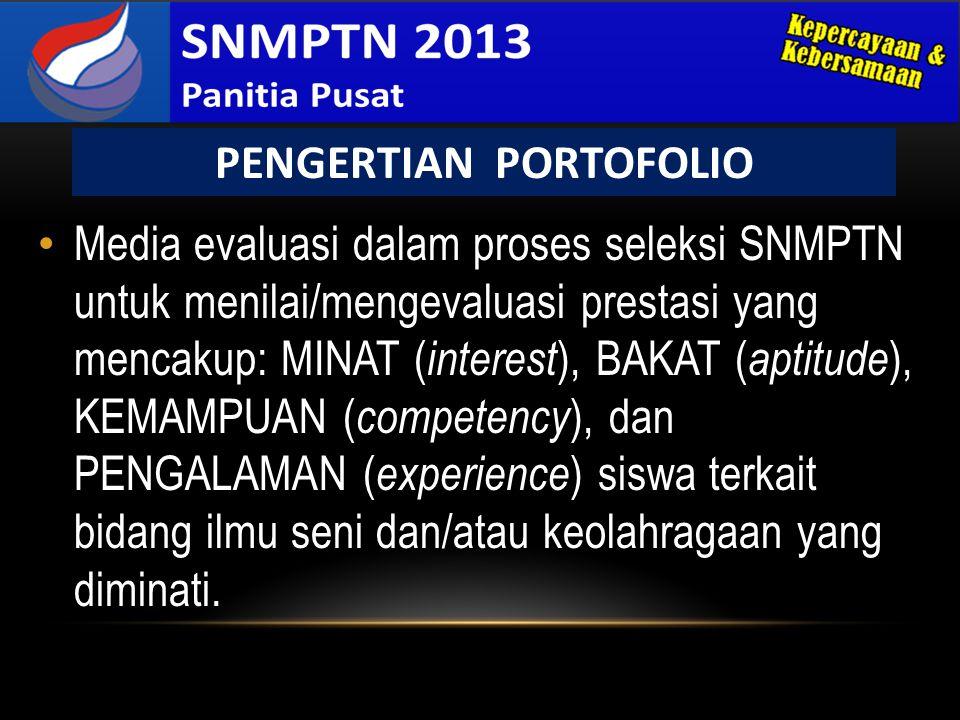 • Media evaluasi dalam proses seleksi SNMPTN untuk menilai/mengevaluasi prestasi yang mencakup: MINAT ( interest ), BAKAT ( aptitude ), KEMAMPUAN ( co