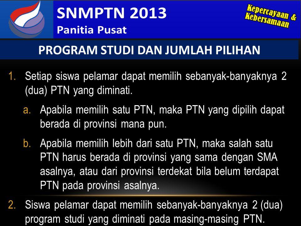1.Setiap siswa pelamar dapat memilih sebanyak-banyaknya 2 (dua) PTN yang diminati. a.Apabila memilih satu PTN, maka PTN yang dipilih dapat berada di p