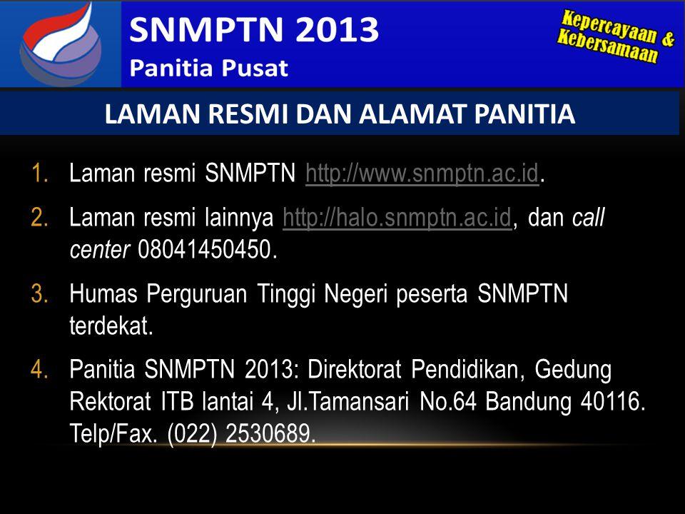 1.Laman resmi SNMPTN http://www.snmptn.ac.id.http://www.snmptn.ac.id 2.Laman resmi lainnya http://halo.snmptn.ac.id, dan call center 08041450450.http: