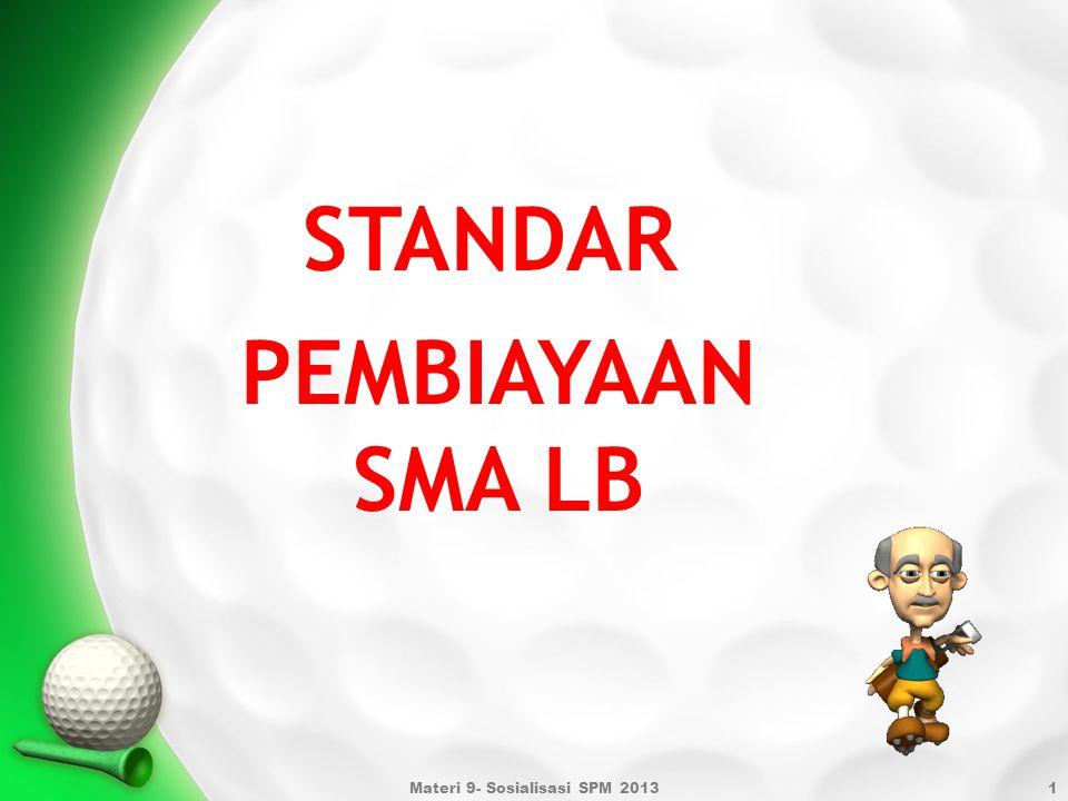 Materi 9- Sosialisasi SPM 20131 PEMBIAYAAN SMA LB STANDAR