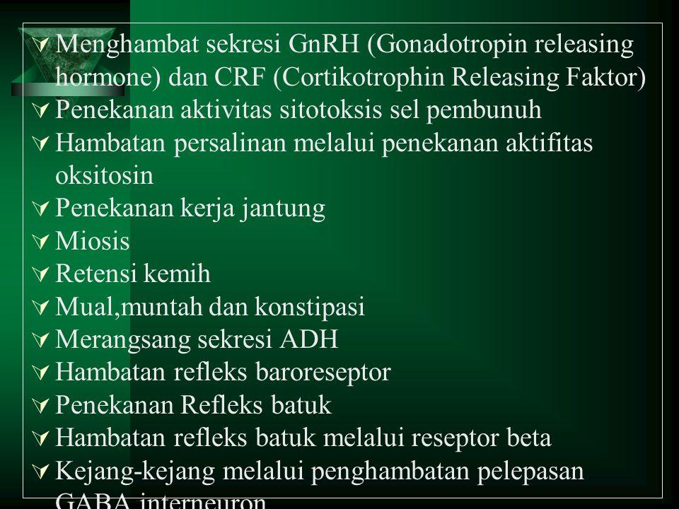  Menghambat sekresi GnRH (Gonadotropin releasing hormone) dan CRF (Cortikotrophin Releasing Faktor)  Penekanan aktivitas sitotoksis sel pembunuh  H