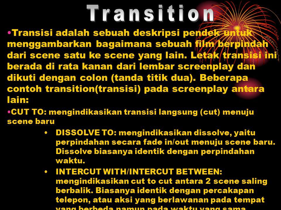 •Transisi adalah sebuah deskripsi pendek untuk menggambarkan bagaimana sebuah film berpindah dari scene satu ke scene yang lain.