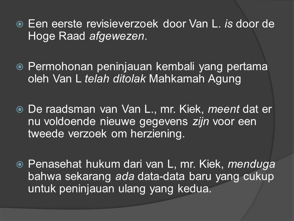  Een eerste revisieverzoek door Van L. is door de Hoge Raad afgewezen.