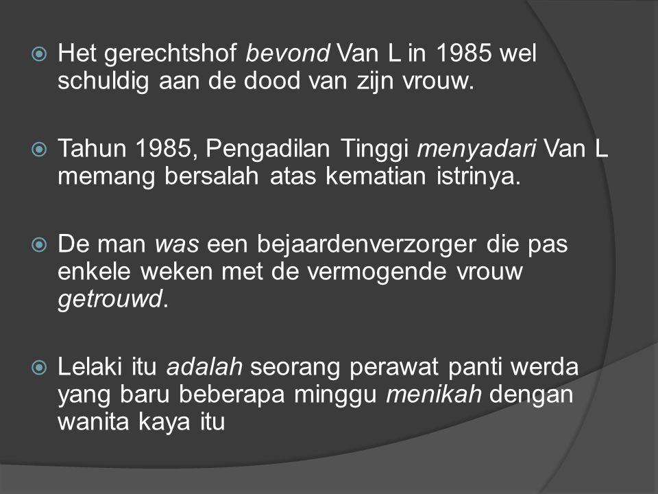  Het gerechtshof bevond Van L in 1985 wel schuldig aan de dood van zijn vrouw.