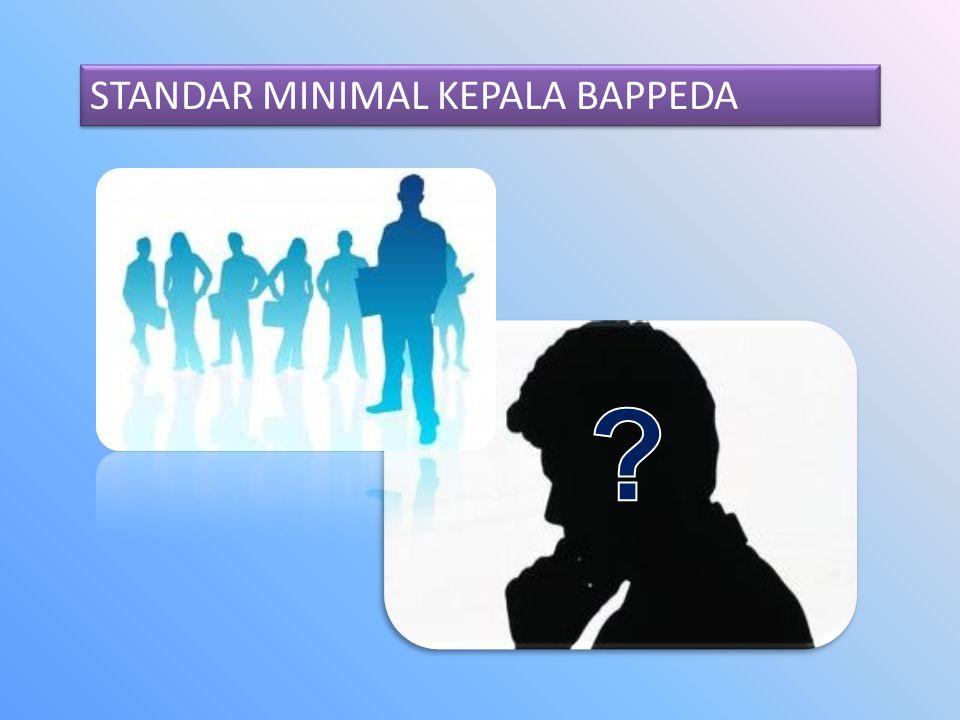 STANDAR MINIMAL KEPALA BAPPEDA
