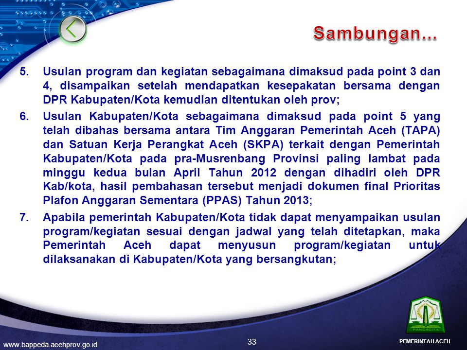 33 5.Usulan program dan kegiatan sebagaimana dimaksud pada point 3 dan 4, disampaikan setelah mendapatkan kesepakatan bersama dengan DPR Kabupaten/Kot