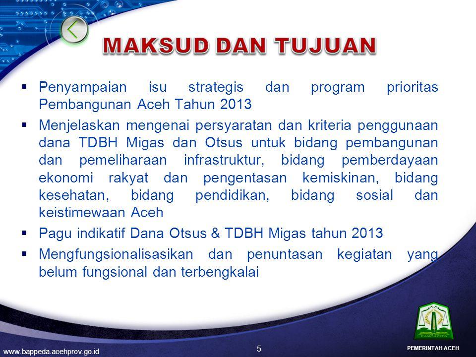  Penyampaian isu strategis dan program prioritas Pembangunan Aceh Tahun 2013  Menjelaskan mengenai persyaratan dan kriteria penggunaan dana TDBH Mig