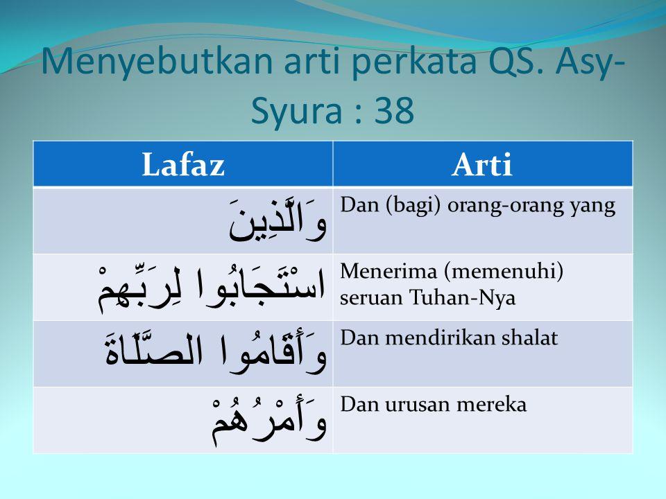 Mengidentifikasi Tajwid LafazHukumCara Membaca Alasan اسْتَجَابُو Mad thabi'i 2 harakatFathah diatas jim menghadapi alif mati رَزَقْنَاهُمْ Qalqalah s