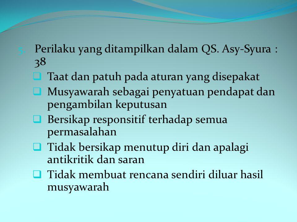 Jawabannya 1. Idgham bighunnah 2. Izhar syafawi 3. Bersikap lemah lembut 4. Contoh perilaku :  Selalu mendengarkan orang lain yang sedang berbicara 