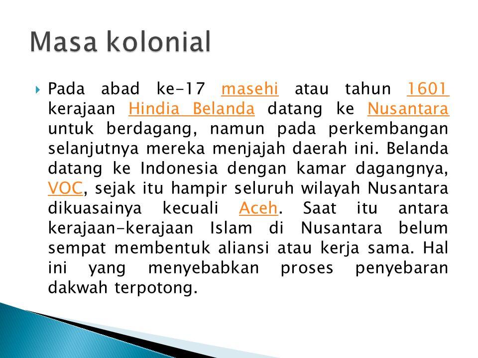  Pada abad ke-17 masehi atau tahun 1601 kerajaan Hindia Belanda datang ke Nusantara untuk berdagang, namun pada perkembangan selanjutnya mereka menja
