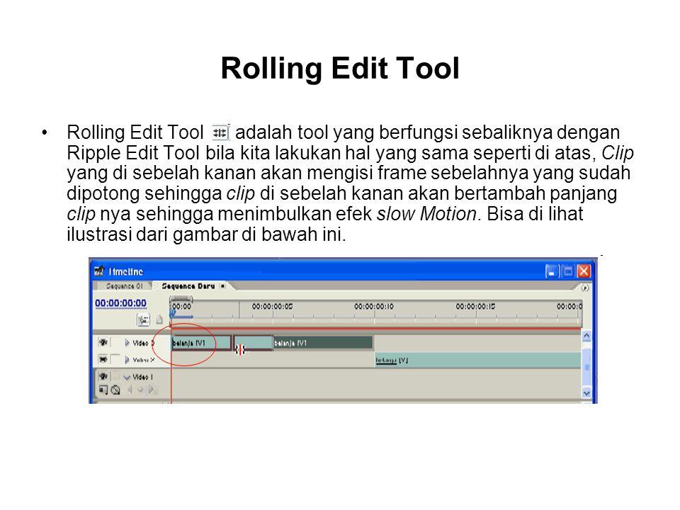 Rolling Edit Tool Rolling Edit Tool adalah tool yang berfungsi sebaliknya dengan Ripple Edit Tool bila kita lakukan hal yang sama seperti di atas, Cli