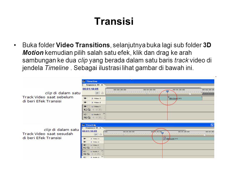 Transisi Buka folder Video Transitions, selanjutnya buka lagi sub folder 3D Motion kemudian pilih salah satu efek, klik dan drag ke arah sambungan ke
