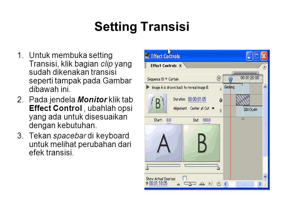 Setting Transisi 1.Untuk membuka setting Transisi, klik bagian clip yang sudah dikenakan transisi seperti tampak pada Gambar dibawah ini. 2.Pada jende