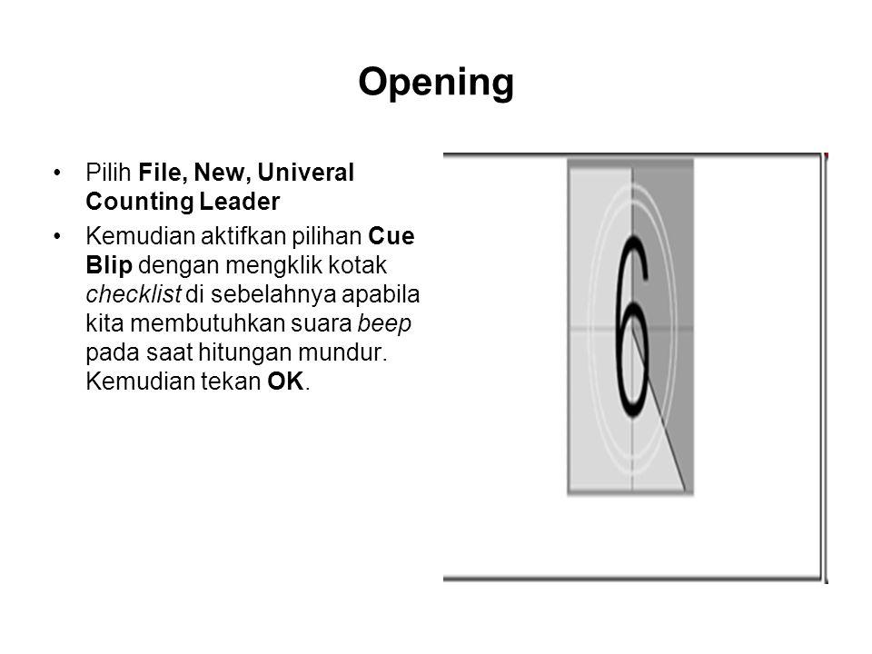 Opening Pilih File, New, Univeral Counting Leader Kemudian aktifkan pilihan Cue Blip dengan mengklik kotak checklist di sebelahnya apabila kita membut